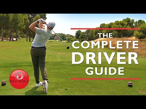 THE COMPLETE DRIVER GOLF SWING GUIDE - RICK SHIELS