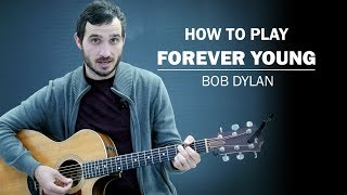 Forever Young (Bob Dylan) | How To Play | Beginner Guitar Lesson