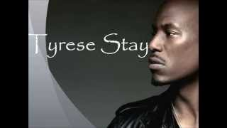 Tyrese Stay Lyrics