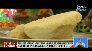 Cheap ugali? Not yet: Maize flour prices will not come down soon - millers
