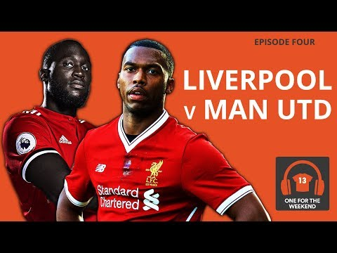 LIVERPOOL V MANCHESTER UNITED PREVIEW | FEAT STATMAN DAVE | ONE FOR THE WEEKEND PODCAST