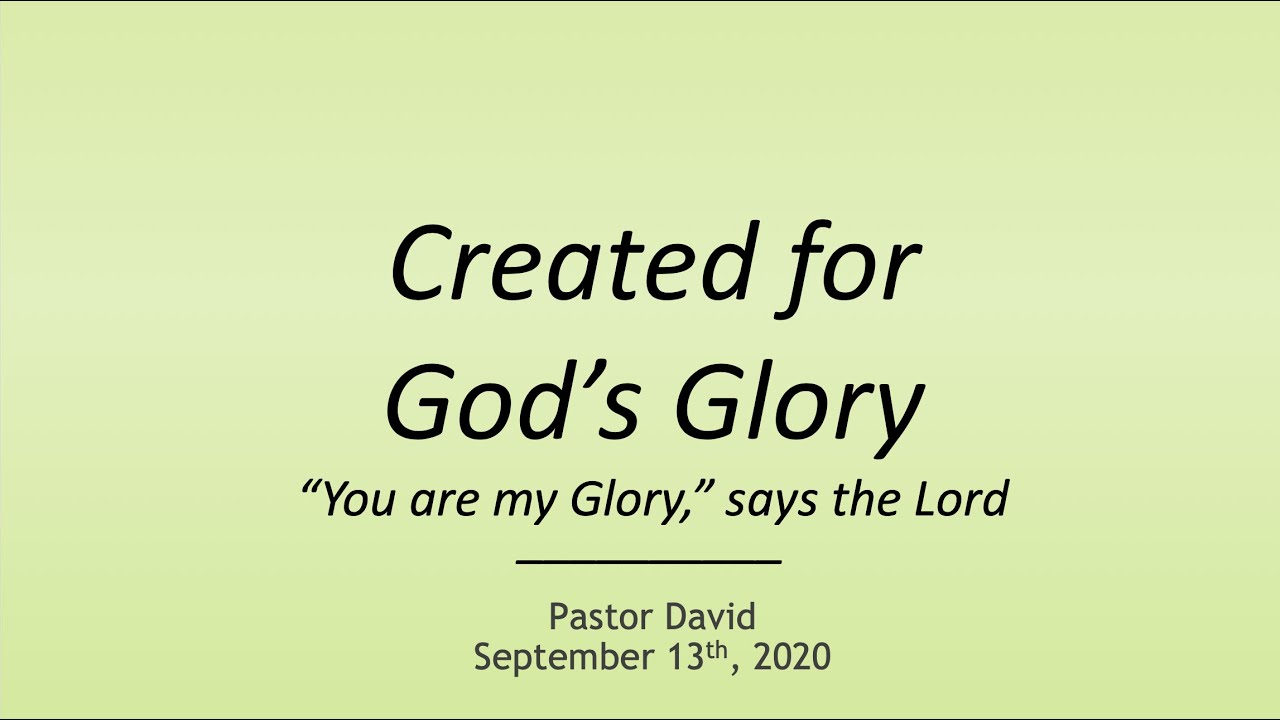 Created for God's Glory II — September 13th, 2020