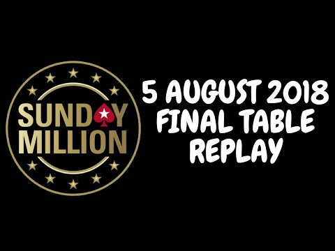 Sunday Million 5 August 2018: Online Poker Show - FINAL TABLE