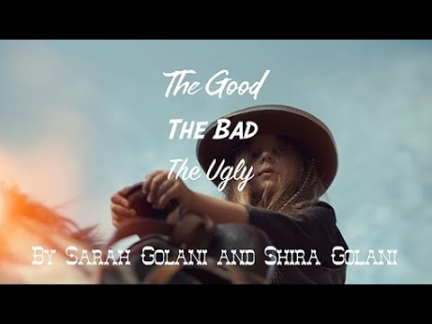 The Good The Bad The Ugly Theme Music by Sarah and Shira Golani