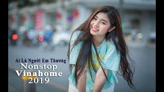 NONSTOP Việt mix Ai Là Người Em Thương | Viet mix Hay Nhất Hiện Nay