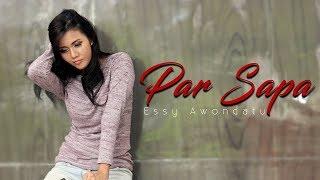Essy Awondatu Par Sapa Untuk Siapa.mp3