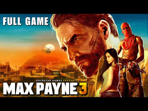 Max Payne 3 - Full Game Walkthrough (1080P 60FPS)