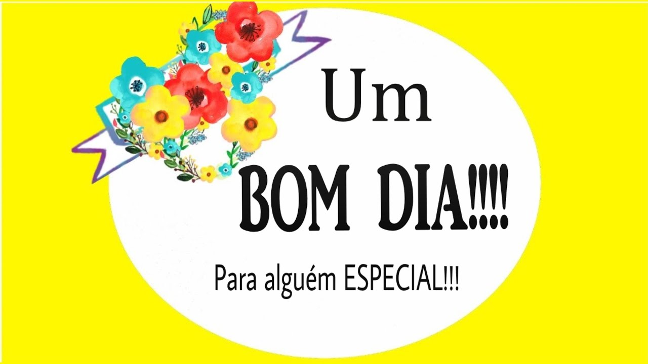 Bom Dia Para Crush: Mensagem De Um BOM DIA Para Alguém ESPECIAL!!!!!