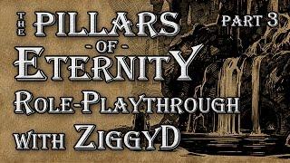 Pillars of Eternity Role-playthrough w/ ZiggyD: Ep.3 - An UnBearable Challenge (Cipher Playthrough)
