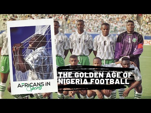 The Golden Age of Nigerian Football
