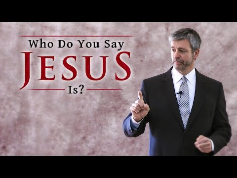 Who Do You Say Jesus Is? - Paul Washer