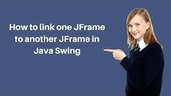 How to link one JFrame to another JFrame in Java Swing