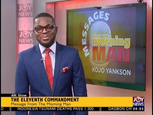The Eleventh Commandment - AM Show on JoyNews (18-10-18)