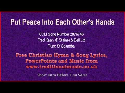 Put Peace Into Each Other's Hands - Hymn Lyrics & Music