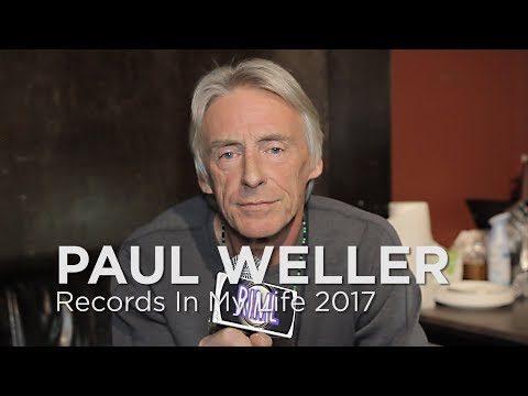 Paul Weller on Records In My Life 2017