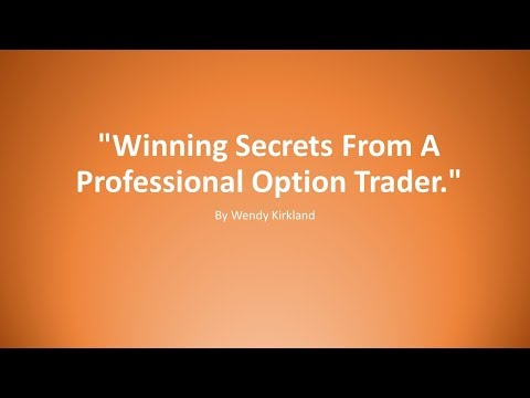 "Wendy Kirkland: ""Winning Secrets From A Professional Option Trader."""