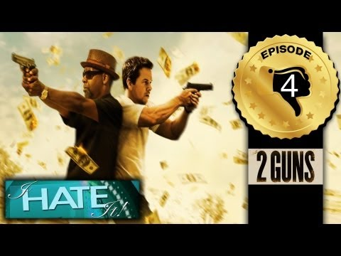"I Hate It! – Episode 104 – ""2 Guns"" review (spoiler free satire)"