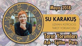Mayıs 2018 Burçlara Göre  Tarot Yorumu (Aşk Eğitim Para ) - Uzman Astrolog Su Karakuş