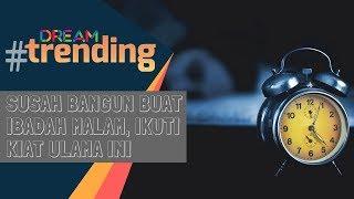 Video Susah Bangun Buat Ibadah Malam, Ikuti Kiat Ulama Ini download MP3, 3GP, MP4, WEBM, AVI, FLV September 2018
