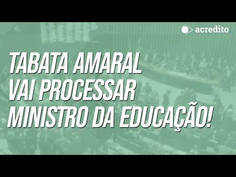 TABATA AMARAL VAI PROCESSAR MINISTRO DA EDUCAÇÃO