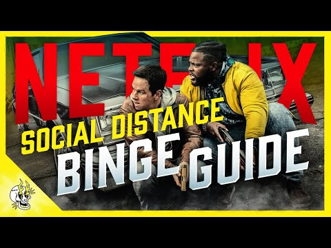 Your Social Distance NETFLIX Binge Guide: Best Shows & Movies On Netflix 2020 | Flick Connection