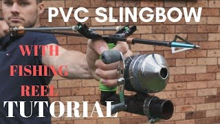 Make A 45lb SLINGBOW With FISHING REEL, FULL Tutorial From PVC TO SLINGSHOT ARROW SHOOTER