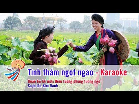 Tình thắm ngọt ngào Karaoke - Quan họ lời mới điệu Tương phùng tương ngộ