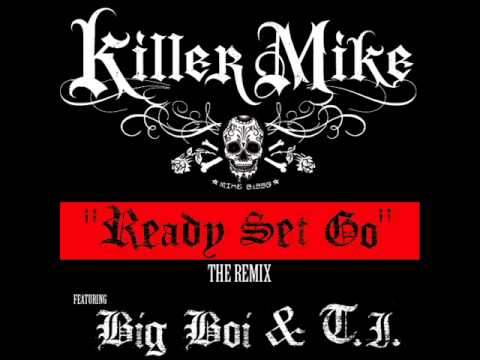 "Killer Mike Feat Big Boi & T.I. ""Ready set go Remix"" (official)"