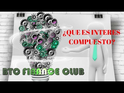 ¿QUE ES INTERES COMPUESTO?BTC FINANCE CLUB