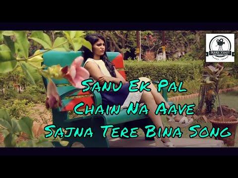 Sanu Ek pal Chain Na Aave Sajna Tere Bina ! {JERRY VINIT FILMS} official video 2K16