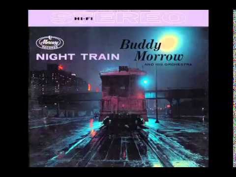 Buddy Morrow and His Orchestra - Night Train {FULL ALBUM}
