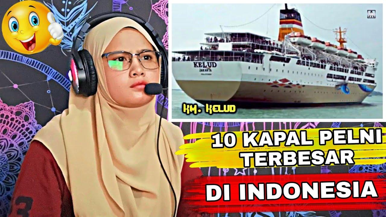 10 Kapal Pelni Terbesar Di Indonesia Malaysian Reaction Youtube