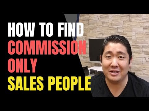 How To Find GOOD Commission Only Sales Reps / People In 2019