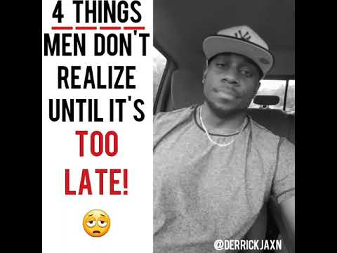 4 Things Men Don't Realize Until It's TOO LATE!