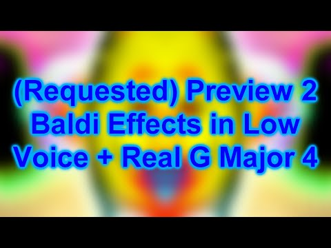 Preview 2 Baldi Effects In Low Voice + Real G Major 4