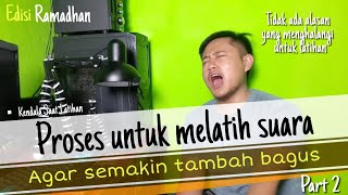 🔴 TIDAK ADA ALASAN SUARA KITA TIDAK BAGUS | Proses Latihan #Part02