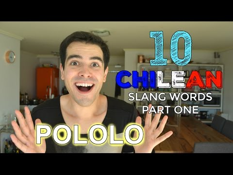 10 CHILEAN SLANG WORDS YOU MUST KNOW #1 (Pololo/Carrete/Bacá