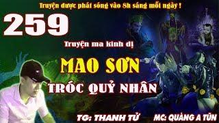 Truyện ma pháp sư - Mao Sơn tróc quỷ nhân [ Tập 259 ] Diệp Thiếu Dương bị bắt - Quàng A Tũn