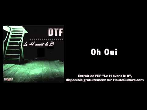 Youtube: DTF – Oh Oui (Audio Officiel)