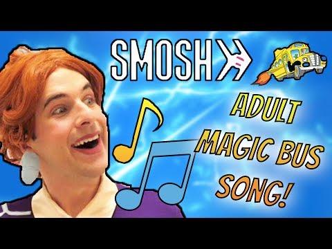 SMOSH: Adult Magic Bus FULL SONG!!!✔