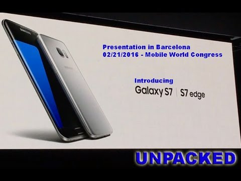 SAMSUNG GALAXY S7 UNPACKED BARCELONA MWC16 FEATURES SPECS REVIEW