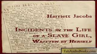 INCIDENTS IN THE LIFE OF A SLAVE GIRL - Part 1 - by Harriett Jacobs Unabridged audiobook