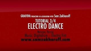 Electro Dance Видео Урок | CLUB ROCKERS - Сэм Захаров| Часть 3/4