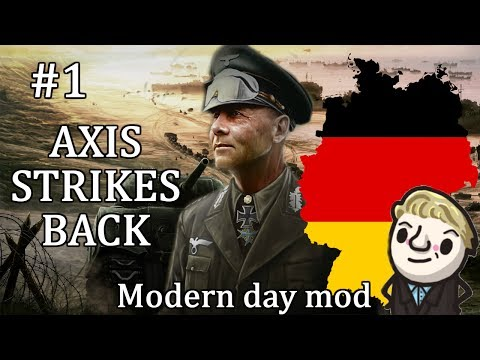 HoI4  Modern Day  Axis Strikes Back Germany  Part 1