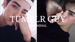 Become A Tumblr Guy ll Subliminal