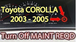 Turn off MAINT REQD Toyota Corolla 2003-2008