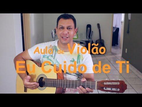 🎵 Aula de Violão | Eu Cuido de Ti | Canção e Louvor | Como Tocar com a Cifra fácil