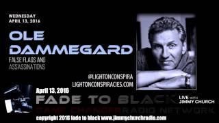 Ep. 438 FADE to BLACK Jimmy Church w/ Ole Dammegard: False Flags and Assassinations LIVE