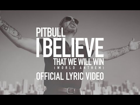 I Believe That We Will Win [World Anthem] (Lyric Video)