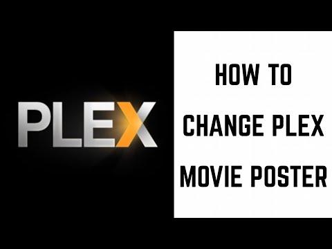 How to Change Plex Movie Poster